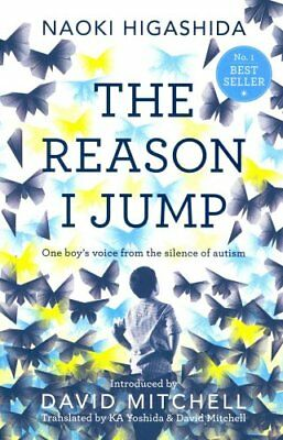 The Reason I Jump: one boy's voice from the silence of autism 9781444776775