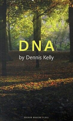 DNA (Oberon Modern Plays) (Paperback), Kelly, Dennis, 9781840028409