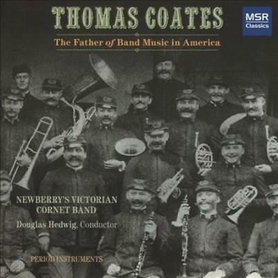 Thomas Coates: The Father Of Band Music In America New Cd