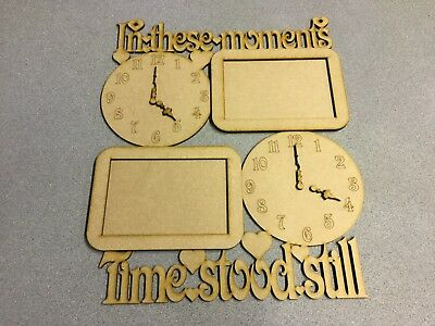 Wooden 4mm MDF laser cut - in These Moment Time stood still 2 frame