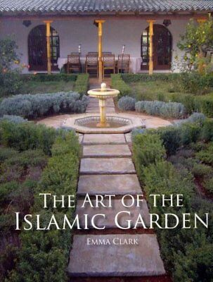 The Art of the Islamic Garden by Emma Clark 9781847972040 (Paperback, 2010)