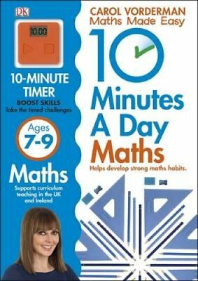 10 Minutes a Day Maths Ages 7-9 by Carol Vorderman 9781409365426