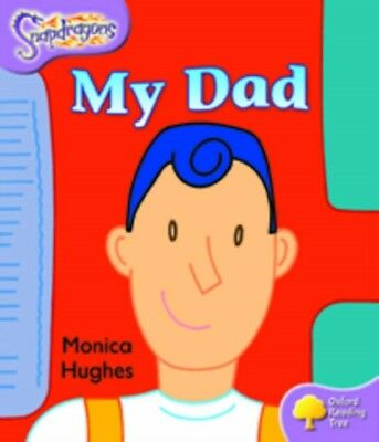 Oxford Reading Tree: Level 1+: Snapdragons: My Dad (Paperback), H...