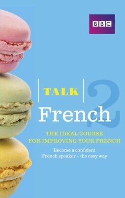 Talk French 2 (Book/CD Pack): The Ideal Course for Improving Your...