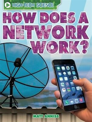 How Does a Network Work? (High-Tech Science) (Paperback), Anniss,...