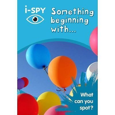i-SPY Something Beginning with: What Can You Spot? by i-SPY (Paperback, 2017)