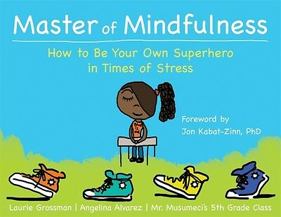 Master of Mindfulness: How to Be Your Own Superhero in Times of S...