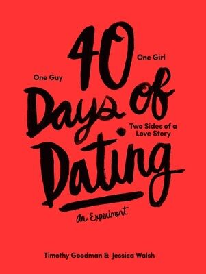 40 Days of Dating: An Experiment (Paperback), Walsh, Jessica, Goo...