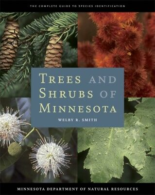 TREES AND SHRUBS OF MINNESOTA, Smith, Welby R., 9780816640652