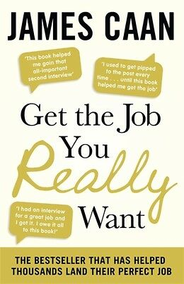 Get The Job You Really Want (Paperback), Caan, James, 9780241950685