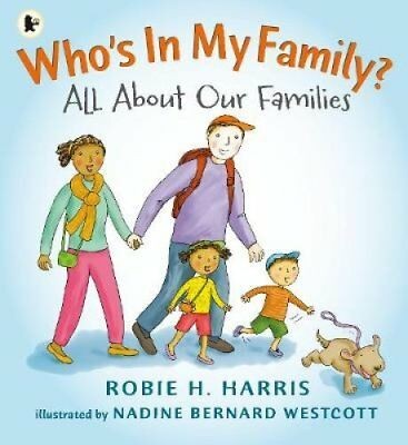 Who's In My Family? All About Our Families by Robie H. Harris 9781406345407