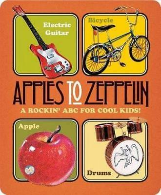 NEW Apples to Zeppelin - A Rockin' ABC for Cool Kids!. By Benjamin Darling