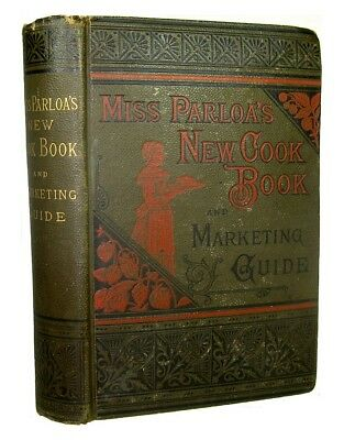 Antique Cookbook Cookery Victorian 1888 Vintage Recipes Parloa Pastry Rare Old
