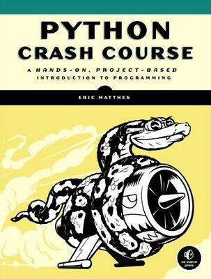 Python Crash Course: A Hands-On, Project-Based Introduction to Programming (Pap.