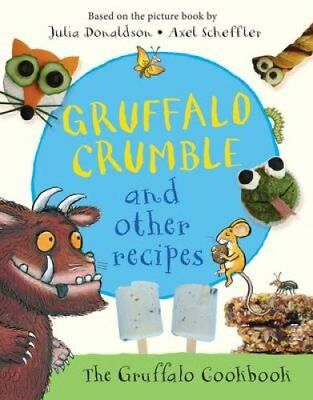 Gruffalo Crumble and Other Recipes by Julia Donaldson 9781509804740