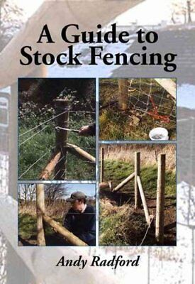 A Guide to Stock Fencing by Andy Radford 9781847976130 (Paperback, 2013)