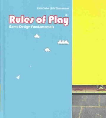Rules of Play Game Design Fundamentals by Katie Salen Tekinbas 9780262240451