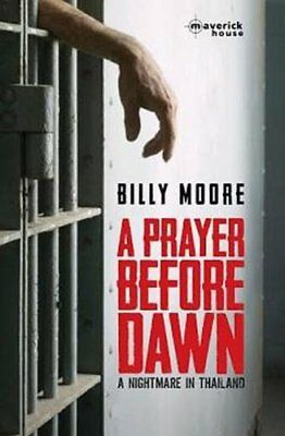 A Prayer Before Dawn A Nightmare in Thailand by Billy Moore 9781908518316
