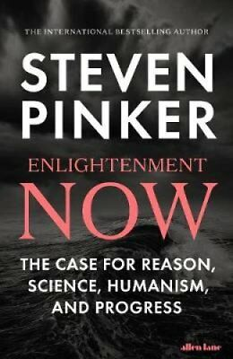 Enlightenment Now The Case for Reason, Science, Humanism, and P... 9780241004319
