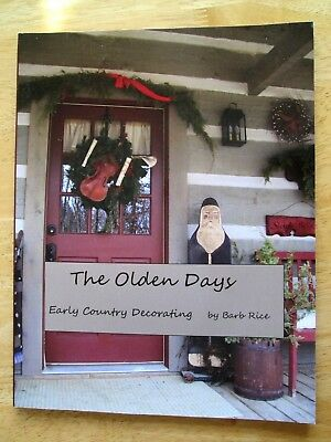 2012 Xmas THE OLDEN DAYS barb rice EARLY COUNTRY DECORATING Primitive Antique
