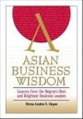 Asian Business Wisdom: Lessons from the Region's Best and Brightest Business Lea