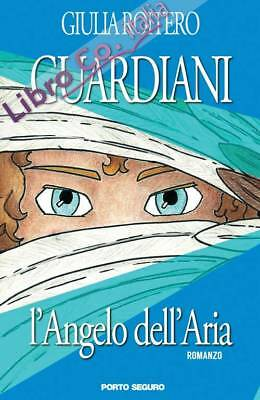 L'angelo dell'aria. Guardiani - [PSEditore]