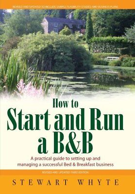 How to Start & Run a B&B: A practical guide to setting up and managing a success
