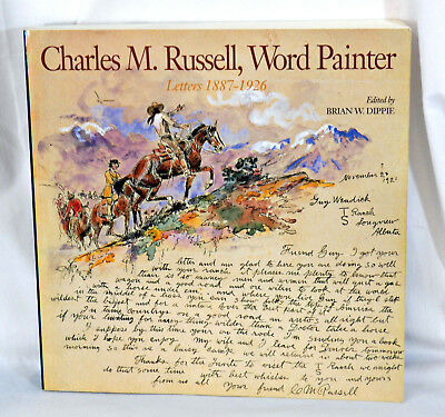 CHARLES M. RUSSELL, WORD PAINTER Letters 1887-1926 Amon Carter Museum SC Charlie