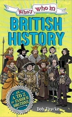 British History (Who's Who in) (Paperback), Fowke, Robert, 978075...