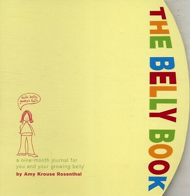 The Belly Book: A Nine-month Journal for You and Your Growing Bel...