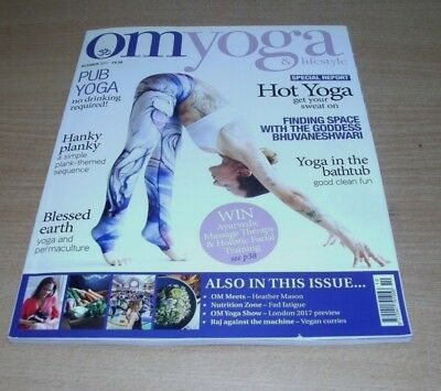 OM Yoga & Lifestyle magazine #77 OCT 2017 Pub Plank-Themed Sequence Permaculture