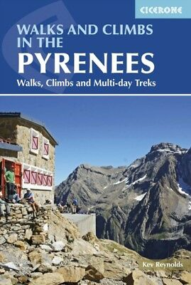 Walks and Climbs in the Pyrenees: Walks, Climbs and Multi-Day Tou...