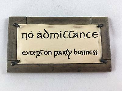 NO ADMITTANCE Except On PARTY BUSINESS Bilbo sign MAGNET Lord of the Rings WETA