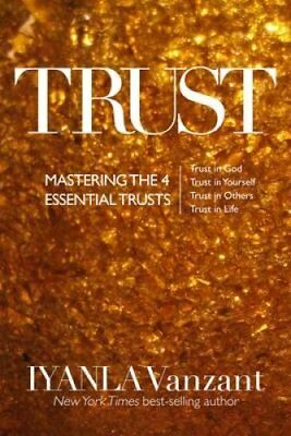 Trust Mastering the 4 Essential Trusts: Trust in God, Trust in ... 9781781803417