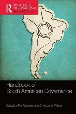 Handbook Of South American Governance, Riggirozzi, Pia, Wylde, Ch. 9781857438185