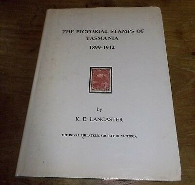 The Pictorial Stamps of Tasmania - 1899 - 1912 LANCASTER K.E.