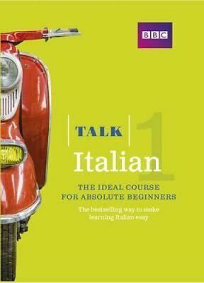 Talk Italian 1 (Book/CD Pack) The ideal Italian course for abso... 9781406678994
