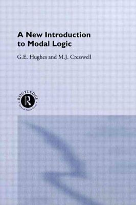 A New Introduction to Modal Logic by M. J. Cresswell 9780415126007