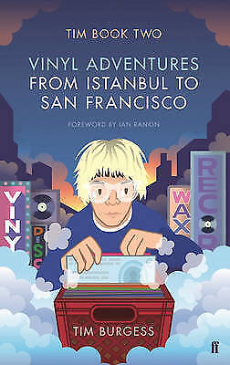 Tim Book Two: Vinyl Adventures from Istanbul to San Francisco, Burgess, Tim, Ver