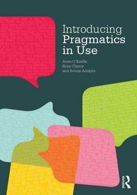 Introducing Pragmatics in Use by Anne O'Keefe 9780415450911 (Paperback, 2011)