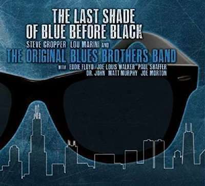 Original Blues Brothers Band - Last Shade Of Blue Before  The NEW CD