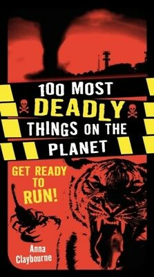 100 Most Deadly Things On The Planet (Paperback), Claybourne, Ann...