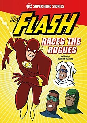 The Flash Races the Rogues DC Super Heroes: DC Super Hero Stories by Matthew K.