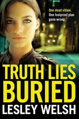 Truth Lies Buried (Paperback), Welsh, Lesley, 9781503935785