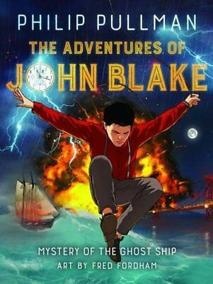 The Adventures of John Blake: Mystery of the Ghost Ship by Philip Pullman Hardba