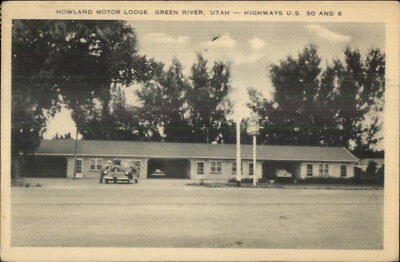 Green River UT Howland Motor Lodge US Hwys 50 & 6 Old Postcard