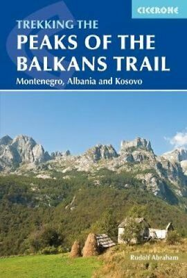 The Peaks of the Balkans Trail Montenegro, Albania and Kosovo 9781852847708