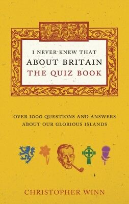 I Never Knew That About Britain: The Quiz Book: Over 1000 questio...