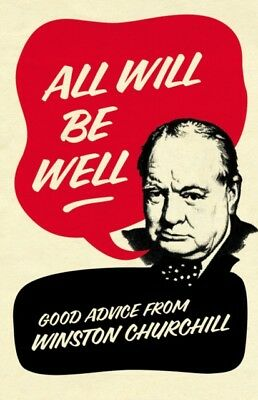 All Will Be Well: Good Advice from Winston Churchill (Hardcover),...