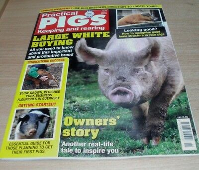 Practical Pigs magazine SPRING 2018 Buying Large White, Getting Started, Weaners